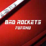 Fufanu - 'Bad Rockets' (edit)