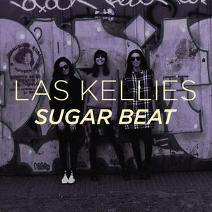 Las Kellies - Sugar Beat