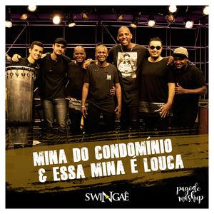 Swingaê - Mina do Condomínio & Essa Mina é Louca