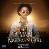 EL Man - Nigerian Girl