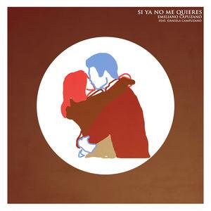 Emiliano Campuzano - Si Ya No Me Quieres (feat. Daniela Campuzano)