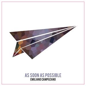 Emiliano Campuzano - As Soon As Possible