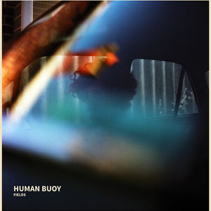 Human Buoy - Fields