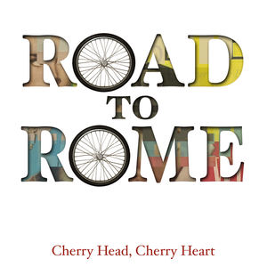 Cherry Head, Cherry Heart - Road To Rome