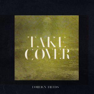 Foreign Fields - Take Cover