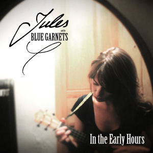 Jules and the Blue Garnets - Afterglow