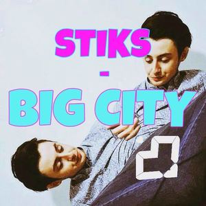 STIKS - BIG CITY