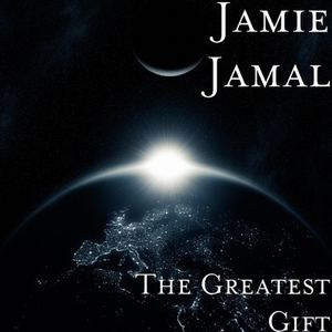 Jamie Jamal - The Greatest Gift