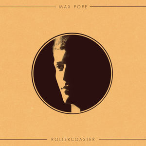 Max Pope - Rollercoaster