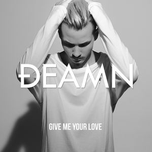 DEAMN - DEAMN - Give Me Your Love