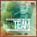 Xwagga Runs - For The Team feat Big Tizzy