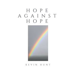 Kevin Hunt - Hope against hope