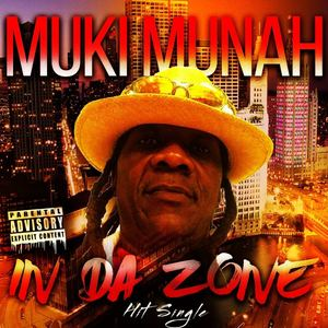Muki Munah - IN DA ZONE