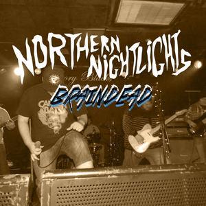 Northern Nightlights - Braindead