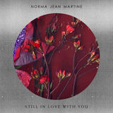 Norma Jean Martine - Still In Love With You