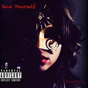 Shawndrell - Save Yourself