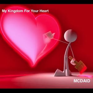 MCDAID - My Kingdom For Your Heart