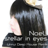 e-komatsuzaki(feat Vocal) - stellar in eyes feat NoeL(Original POP/Unnui Deep House Remix)