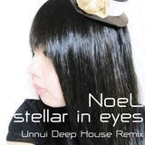 e-komatsuzaki(feat Vocal) - stellar in eyes feat NoeL(Original POP/Unnui Deep House Remix)