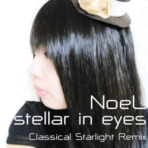 e-komatsuzaki(feat Vocal) - stellar in eyes feat NoeL(Original POP/Classical Starlight Remix)