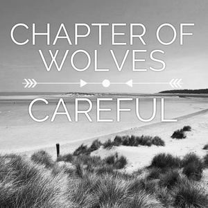 Chapter Of Wolves - Careful