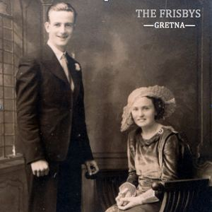 The Frisbys - Gretna