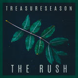 Treasureseason - The Rush