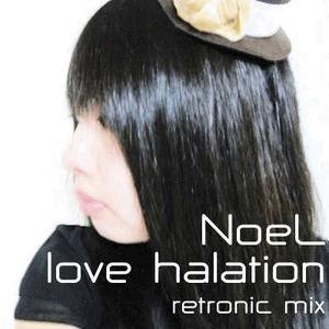 e-komatsuzaki(feat Vocal) - love halation feat NoeL(Original Pop retronic mix)