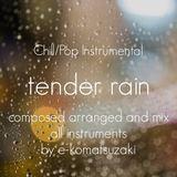 e-komatsuzaki(inst) - tender rain(Original Chill/Pop Instrumental)