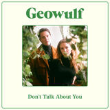 Geowulf - Don't Talk About You