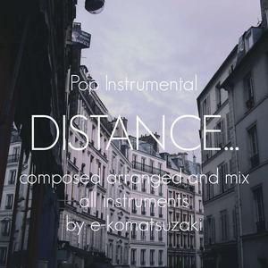 e-komatsuzaki(inst) - DISTANCE...(Original Pop Ballad Classical Instrumental Version)