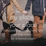 e-komatsuzaki(feat Vocal) - my place your place feat MIHO(Original Pop Ballad EDM Remix)