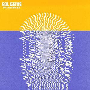 SOL GEMS - Over The Shoulder - Single
