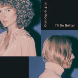 Tennis - In The Morning I'll Be Better