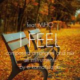 e-komatsuzaki(feat Vocal) - I FEEL feat MIHO(Original Pop Unnui DeepHouse Remix)