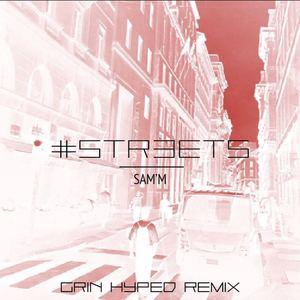 SAM'M - #STRƎETS [Grin Hyped Remix]