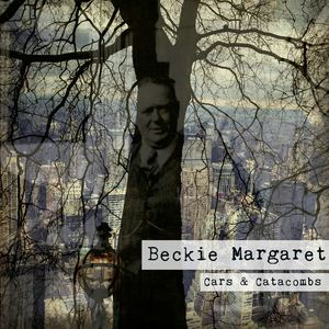 Beckie Margaret - Cars & Catacombs