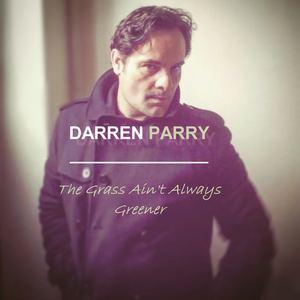Darren Parry - The Grass Ain't Always Greener