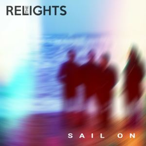 The Relights - Sail On
