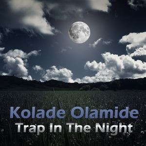 KOLADE OLAMIDE - Trap in the Night
