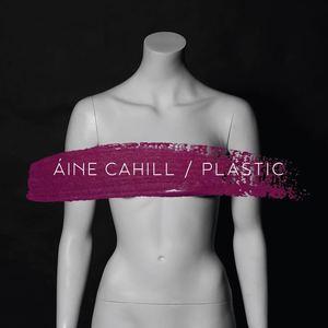 Áine Cahill - Plastic