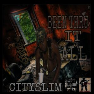 Cityslim - Been thru it all