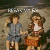 State Broadcasters - Break My Fall