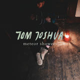 Tom Joshua  - Meteor Showers