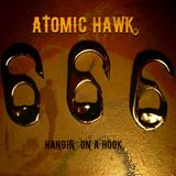 Sauza Kings - Atomic Hawk (Hankin' On a Hook)