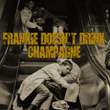 Sauza Kings - Frankie Doesn't Drink Champagne