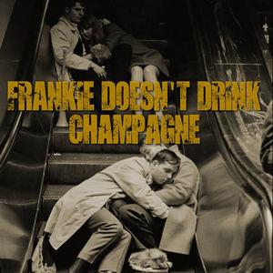 Sauza Kings - Frankie Doesn't Drink Champagne