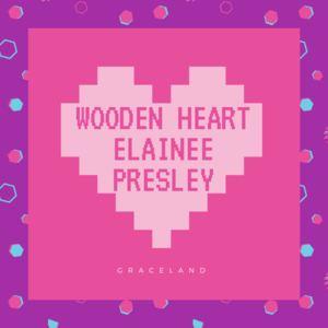 Elainee Presley - Wooden Heart