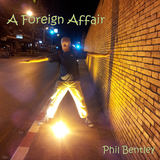 Phil Bentley - A Foreign Affair