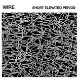 Wire - Short Elevated Period